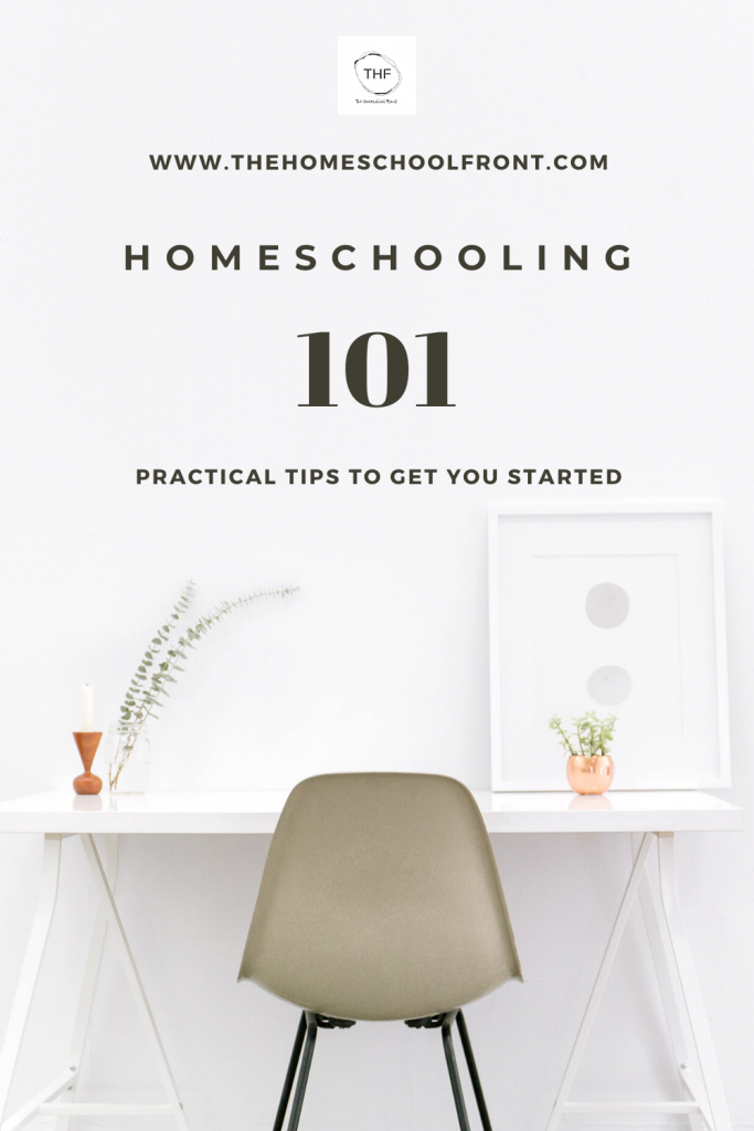 Homeschooling 101 - Practical Tips to Get You Started